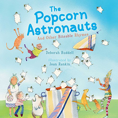 The Popcorn Astronauts: And Other Biteable Rhymes por Deborah Ruddell