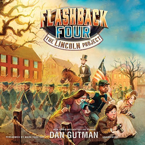 The Lincoln Project (Flashback Four Series, Book 1) by Dan Gutman (2016-02-23)