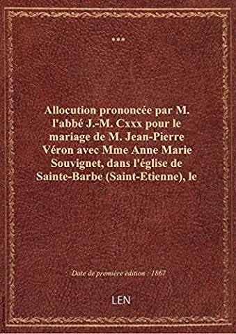 Allocution prononcée par M. l'abbé J.-M. Cxxx pour le mariage