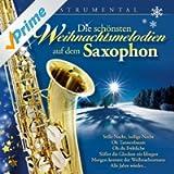 Die schönsten Weihnachtsmelodien auf dem Saxophon
