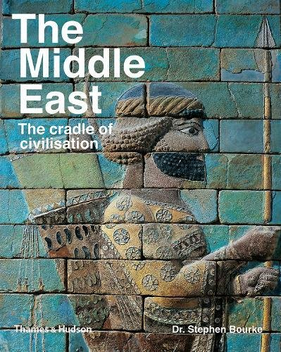 The Middle East: The Cradle of Civilization