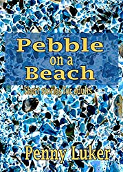 Pebble on a Beach: Short stories for adults