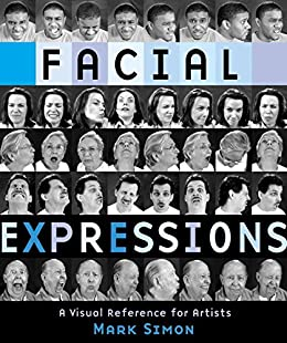 Facial Expressions: A Visual Reference for Artists par [Simon, Mark]