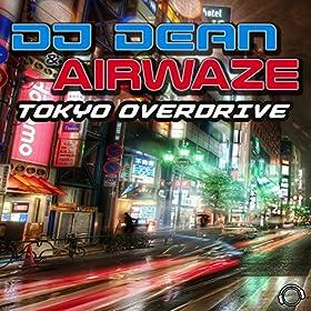 DJ Dean & Airwaze-Tokyo Overdrive