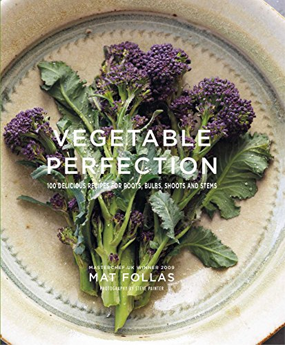 vegetable-perfection-100-delicious-recipes-for-roots-bulbs-shoots-and-stems