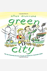 Green City: How One Community Survived a Tornado and Rebuilt for a Sustainable Future Hardcover