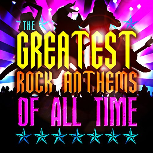 The Greatest Rock Anthems of A...
