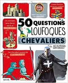 50 questions loufoques sur les chevaliers avec des réponses super sérieuses