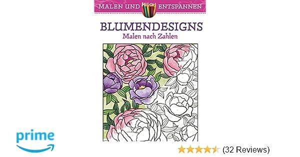 Malen und entspannen: Malen nach Zahlen - Blumendesigns: Amazon.de ...