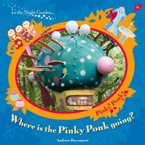 In The Night Garden: Where is the Pinky Ponk (Pinky Monster Und)