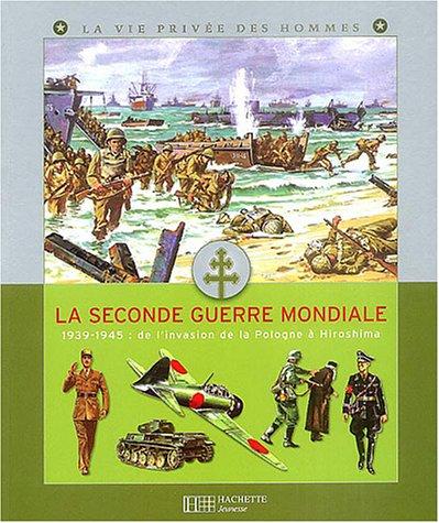 La Vie Privee DES Hommes: LA Seconde Guerre Mondiale par Frédérique de Buron