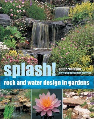 Splash!: Rock and Water Design in Gardens
