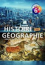 Histoire-Géographie-EMC cycle 3 / 6e - Livre élève - Nouveau programme 2016 de Nathalie Plaza