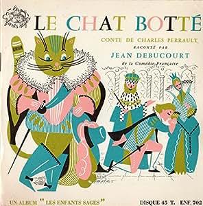 Le Chat Botté conte de Charles Perrault raconté par Jean Debucourt - Livre-disque vinyle 45 tours Les Enfants Sages ENF.702