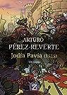 Jodía Pavía : Un relato par Pérez-Reverte