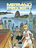 Mermaid Project - Tome 3 - Mermaid project (Episode 3)
