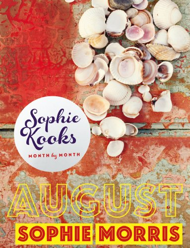 sophie-kooks-month-by-month-august-quick-and-easy-feelgood-seasonal-food-for-august-from-kooky-dough