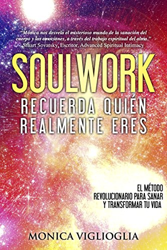 Soulwork: Recuerda quién realmente eres por Monica Viglioglia