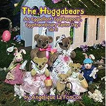 The Huggabears: An Eggsellent, Eggstraspecial, Eggstraordinary Easter Day! (English Edition)