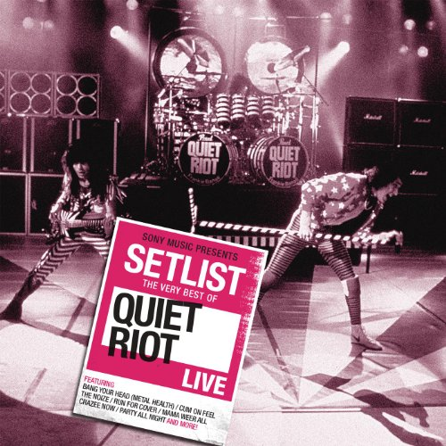 Setlist: The Very Best Of Quiet Riot Live [Clean]