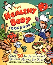 The Healthy Body Cookbook: Fun Activities and Delicious Recipes for Kids