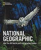 NATIONAL GEOGRAPHIC: Magie der Nacht. Bildband über die Schönheit der Welt nach Sonnenuntergang. Perfektes Geschenk für Fans einmaliger Nachtfotografie. Spektakulären Bildern von nachtaktiven Tieren
