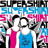 Songtexte von Supershirt - Du bist super