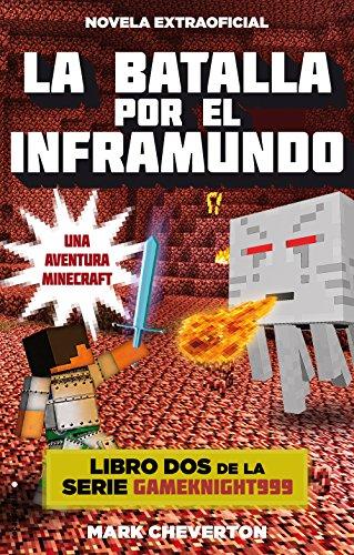 La batalla por el inframundo: Una aventura Minecraft (Serie Gameknight999 nº 2) por Mark Cheverton