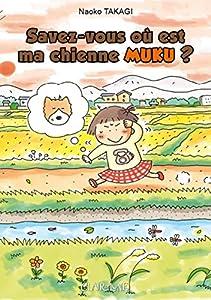 Savez-vous où est ma chienne Muku ? Edition simple One-shot