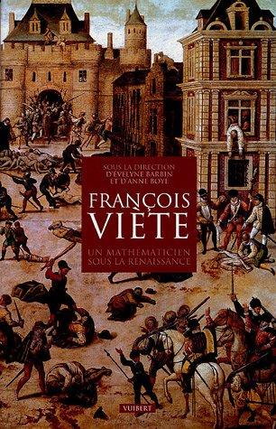 François Viète : Un mathématicien sous la Renaissance