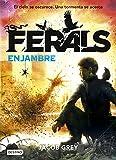Libros Descargar en linea Ferals Enjambre Ferals 2 (PDF y EPUB) Espanol Gratis