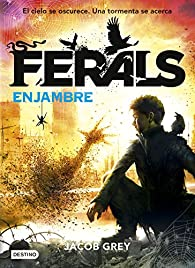 Ferals. Enjambre par Jacob Grey