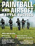 Paintball and Airsoft Battle Tactics by Christopher E. Larsen (2008-02-15)