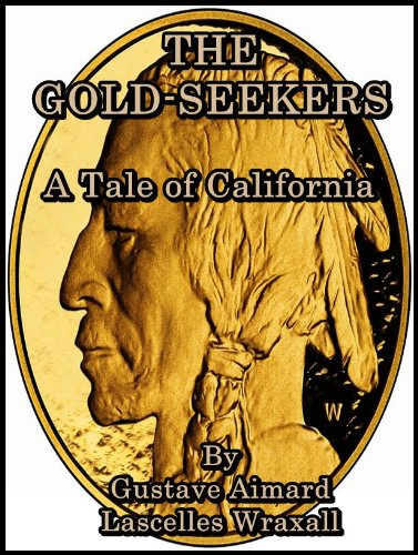 The Gold-Seekers : A Tale of California (English Edition) - Cut Gold Diamond