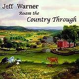 Songtexte von Jeff Warner - Roam the Country Through