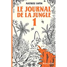 Le Journal de la jungle, Tome 1 :