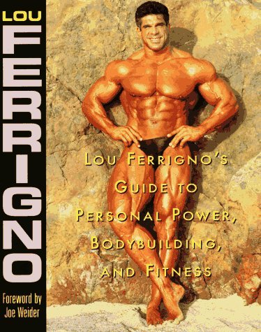 Preisvergleich Produktbild Lou Ferrigno's Guide to Personal Power, Bodybuilding and Fitness by Joe Weider (Foreword), Lou Ferrigno (1-Sep-1996) Paperback
