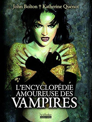 L'encyclopédie amoureuse des vampires par John Bolton
