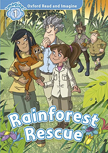 Oxford Read and Imagine: Oxford Read & Imagine 1 Rainforest Rescue Pack