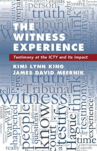 The Witness Experience: Testimony at the ICTY and Its Impact (English Edition) por Kimi Lynn King