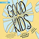 Good Kids: A Novel