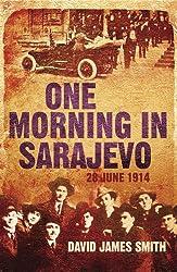 One Morning In Sarajevo: 28 June 1914 (English Edition)