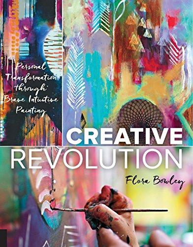 Creative Revolution: Personal Transformation through Brave Intuitive Painting por Flora Bowley
