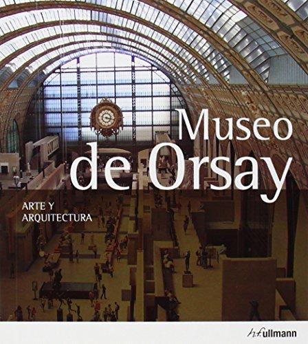 MUSEO DE ORSAY (ED.2014) ARTE % ARQUITECTURA por PETER J. GÄRTNER