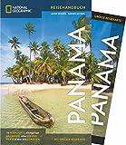 NATIONAL GEOGRAPHIC Reisehandbuch Panama: Der ultimative Reiseführer mit über 500 Adressen und praktischer Faltkarte zum Herausnehmen für alle Traveler. NEU 2018