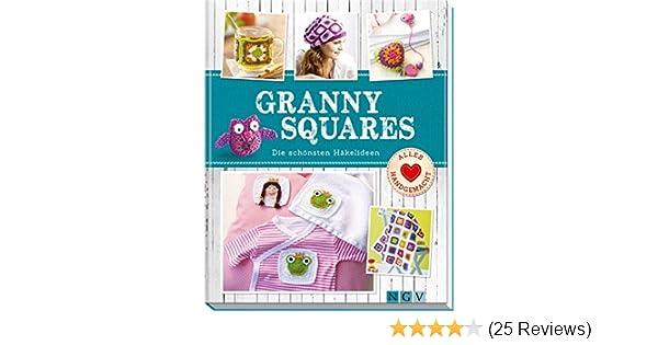 Granny Squares Die Schönsten Häkelideen Amazonde Bücher