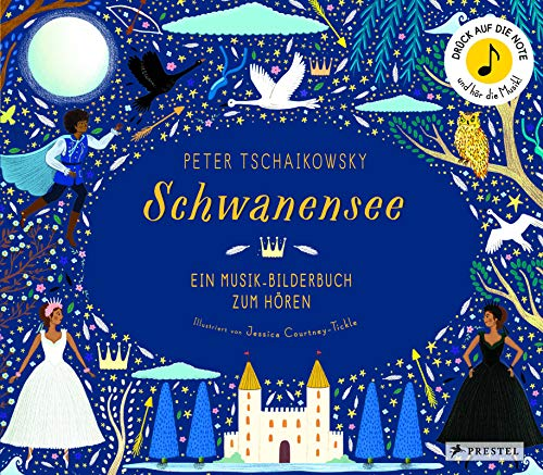 Peter Tschaikowsky: Schwanensee: Ein Musik-Bilderbuch zum Hören (Prestel junior Sound-Bücher, Band 4) Jessica-band