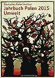 Jahrbuch Polen. Jahrbuch des Deutschen Polen-Instituts Darmstadt / Jahrbuch Polen 26 (2015): Umwelt -
