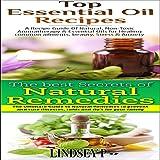 Essential Oils Box Set 7: Top Essential Oil Recipes & The Best Secrets of Natural Remedies