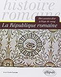 Histoire Romaine La République Romaine Des Années d'Or à l'Age de Sang